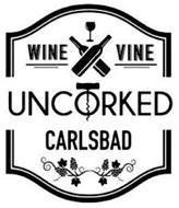 WINE VINE UNCORKED CARLSBAD