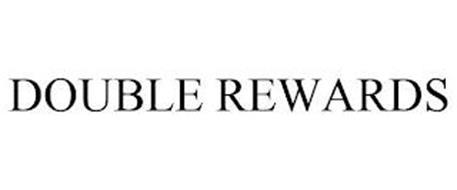 DOUBLE REWARDS