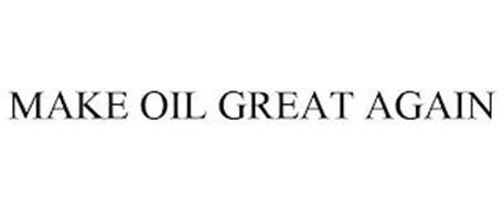 MAKE OIL GREAT AGAIN