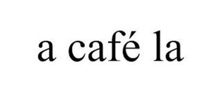 A CAFÉ LA