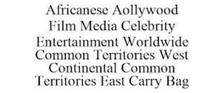 AFRICANESE AOLLYWOOD FILM MEDIA CELEBRITY ENTERTAINMENT WORLDWIDE COMMON TERRITORIES WEST CONTINENTAL COMMON TERRITORIES EAST CARRY BAG