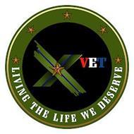 X VET LIVING THE LIFE WE DESERVE