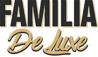FAMILIA DE LUXE