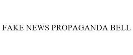 FAKE NEWS PROPAGANDA BELL