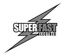 SUPER FAST ELECTRIC