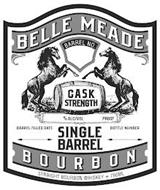 BELLE MEADE SINGLE BARREL BOURBON BARREL NO. CASH STRENGTH STRAIGHT BOURBON WHISKEY