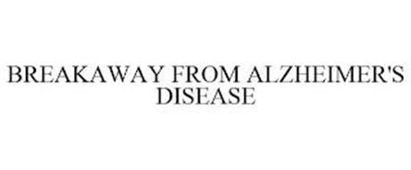BREAKAWAY FROM ALZHEIMER'S DISEASE