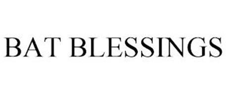 BAT BLESSINGS