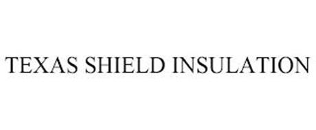 TEXAS SHIELD INSULATION