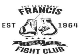 THE LEGENDARY FRANCIS FIGHT CLUB EST 1964 LONDON UK