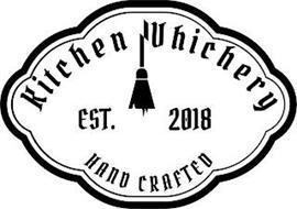 KITCHEN WHICHERY EST 2018 HAND CRAFTED