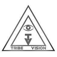 T V TRIBE VISION