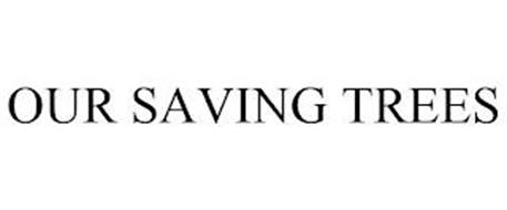 OUR SAVING TREES
