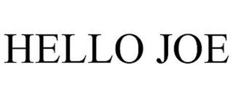 HELLO JOE