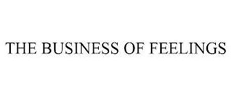 THE BUSINESS OF FEELINGS