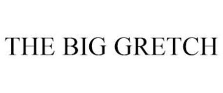 THE BIG GRETCH