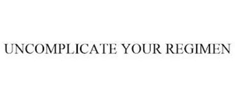 UNCOMPLICATE YOUR REGIMEN
