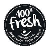 100% FRESH SPONSORED BY AVOCADOS FROM MEXICO