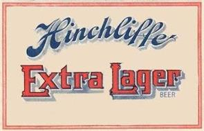 HINCHLIFFE EXTRA LAGER BEER