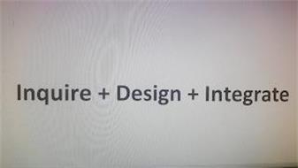 INQUIRE DESIGN INTEGRATE