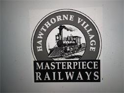HAWTHORNE VILLAGE MASTERPIECE RAILWAYS