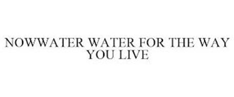 NOWWATER WATER FOR THE WAY YOU LIVE