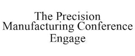 THE PRECISION MANUFACTURING CONFERENCE ENGAGE