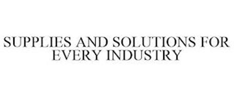 SUPPLIES AND SOLUTIONS FOR EVERY INDUSTRY