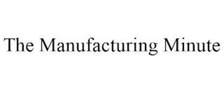 THE MANUFACTURING MINUTE