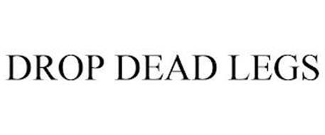 DROP DEAD LEGS