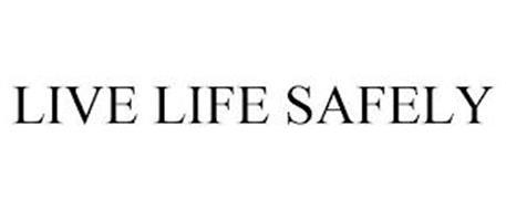LIVE LIFE SAFELY
