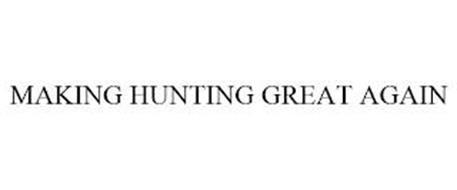 MAKING HUNTING GREAT AGAIN