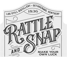 LOG STILL DISTILLERY GETHSEMANE, KENTUCKY 1836 RATTLE AND SNAP MAKE YOUR OWN LUCK