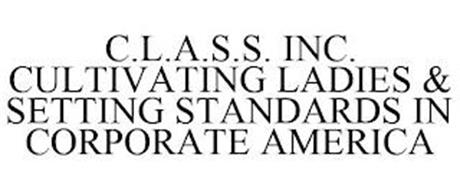C.L.A.S.S. INC. CULTIVATING LADIES & SETTING STANDARDS IN CORPORATE AMERICA