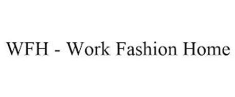 WFH - WORK FASHION HOME