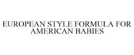 EUROPEAN STYLE FORMULA FOR AMERICAN BABIES