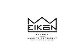 EIKON APPAREL MADE TO REPRESENT EST. IN THE BEGINNING