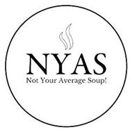 NYAS - NOT YOUR AVERAGE SOUP!