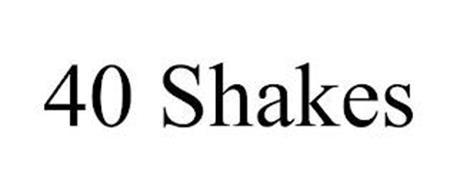 40 SHAKES