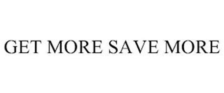 GET MORE SAVE MORE