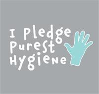 I PLEDGE PUREST HYGIENE