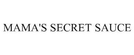 MAMA'S SECRET SAUCE