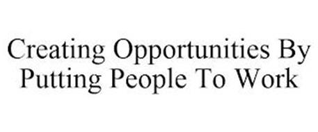 CREATING OPPORTUNITIES BY PUTTING PEOPLE TO WORK