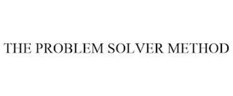 THE PROBLEM SOLVER METHOD