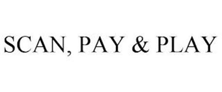 SCAN, PAY & PLAY