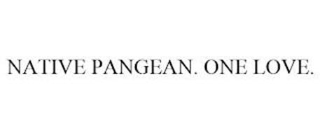 NATIVE PANGEAN. ONE LOVE.