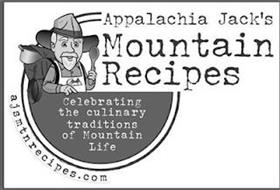 APPALACHIA JACK'S MOUNTAIN RECIPES CELEBRATING THE CULINARY TRADITIONS OF MOUNTAIN LIFE AJSMTNRECIPES.COM