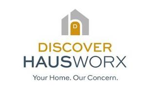 D DISCOVER HAUSWORX YOUR HOME OUR CONCERN