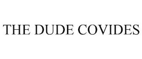 THE DUDE COVIDES