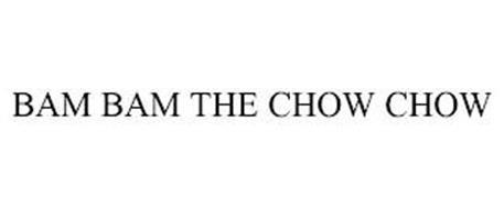 BAM BAM THE CHOW CHOW